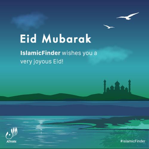 Eid Mubarak from IslamicFinder